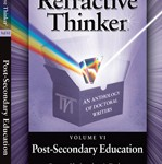 The Refractive Thinker: Volume VI: Post Secondary Education